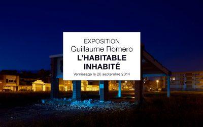 Exposition  Guillaume  Romero,  L'Habitable  inhabité